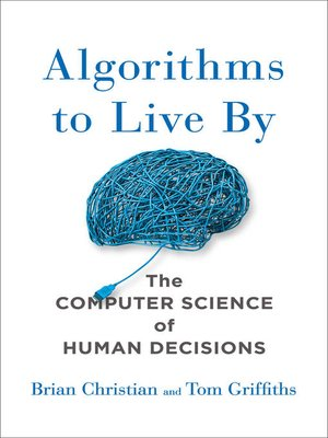 cover image of Algorithms to Live By